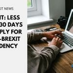 Brexit: Less Than 30 Days to Apply for Post-Brexit Residency