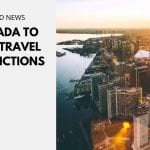 Canada to Ease Travel Restrictions