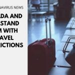 Canada and USA Stand Firm With Travel Restrictions
