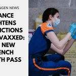 France Tightens Restrictions on Unvaccinated: The New French Health Pass