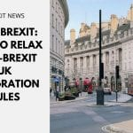 Post Brexit: Call to Relax Post-Brexit UK Immigration Rules