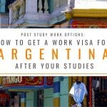 Post Study Work Options: How to Get a Work Visa in Argentina After Studies
