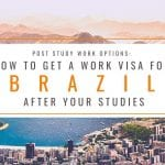 Post Study Work Options: How to Get a Work Visa in Brazil After Studies