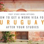 Post Study Work Options: How to Get a Work Visa in Uruguay After Studies