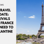 UK Travel Update: Arrivals from France Still Need to Quarantine