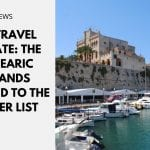 UK Travel Update: The Balearic Islands Bumped to the Amber List