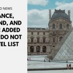 France, Iceland, and More Added to US Do Not Travel List