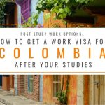 Post Study Work Options: How to Get a Work Visa in Colombia After Studies