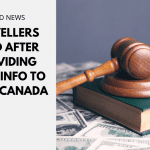 Travellers Fined After Providing False Info to Enter Canada
