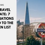 UK Travel Update: 7 Destinations Added to the Green List