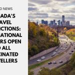 Canada's Travel Restrictions: International Borders Open to All Vaccinated Travellers