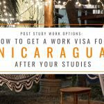 Post Study Work Options: How to Get a Work Visa in Nicaragua After Studies