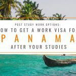 Post Study Work Options: How to Get a Work Visa in Panama After Studies