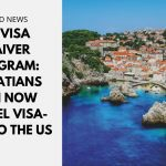 US Visa Waiver Program: Croatians Can Now Travel Visa-Free to the US