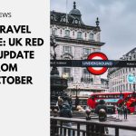 UK Travel Update: UK Red List Update from 11 October